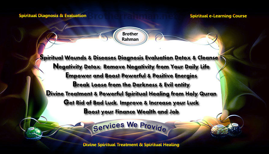 Divine Spiritual Treatment Healing eLearning Course Bad Luck Improve Increase Luck Negativity Detox Remove Negativity Services We Provide Brother Rahman