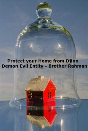 Home Protection from Djinn & Evil Entities - Brother Rahman, 35+ years in  the field of Paranormal & Occult