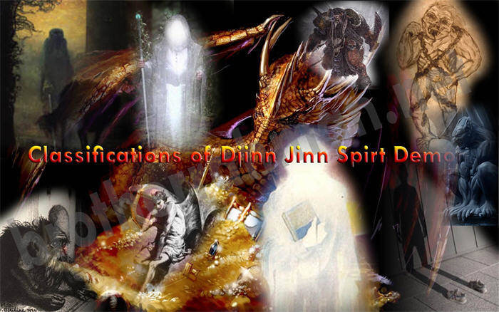 Classifications of Djinn, Types & Categories of Jinn/Djinn - Brother