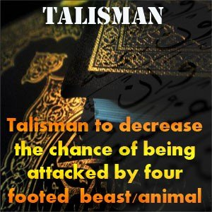 Talisman to decrease the chance of being attacked by four-footed beast animal Brother Rahman