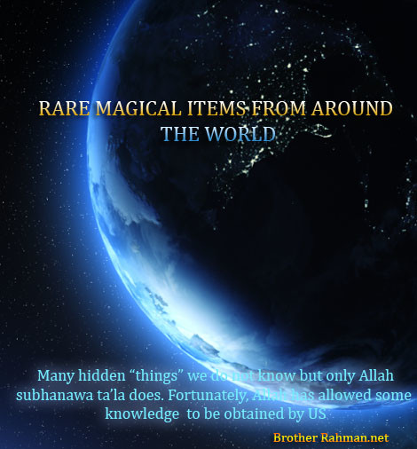 RARE MAGICAL ITEM FROM AROUND THE WORLD Brother Rahman Top Ten Paranormal Website