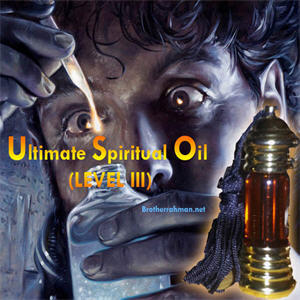 Most powerful rare incense oil used on spirit inhabited item Ultimate Spiritual Oil LEVEL III Featured Brother rahman