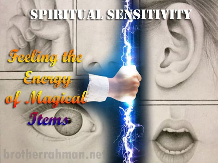 Spiritual/Magical Energy: Sensitivity Fact and Reality