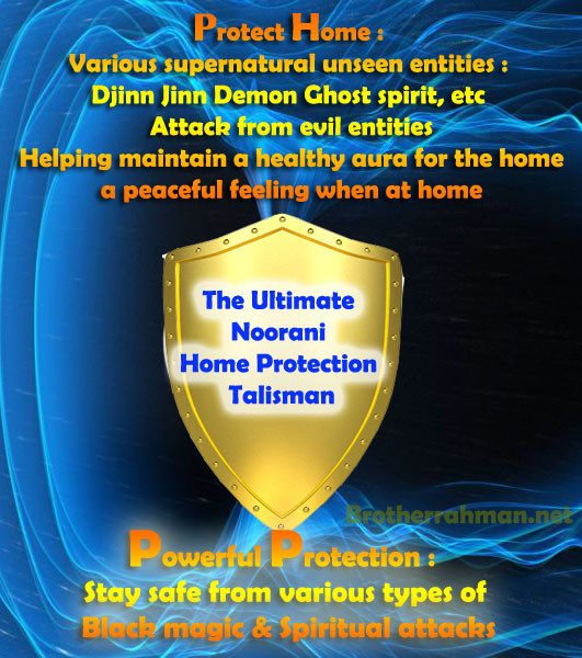 The Ultimate Noorani Home Protection Talisman - Brother Rahman, 35+ years  in the field of Paranormal & Occult