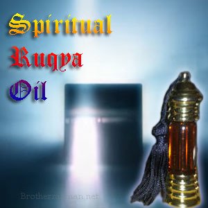 Restore lost spiritual power Powerful protection and Healing Spiritual Ruqya Oil featured Brother Rahman