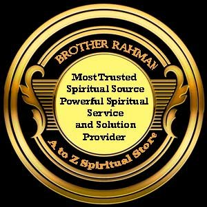 Brother Rahman World most powerful spiritual solution healing provider